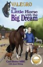 Valegro - Little Horse with the Big Dream: Blueberry Stories 1