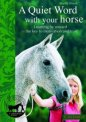A Quiet Word with Your Horse: Learning by Reward - The Key to Motivation and Trust
