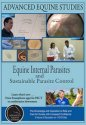 Equine Internal Parasites and Sustainable Parasite Control (DVD)