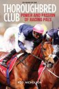 50 Years of the Thoroughbred Club: Power & the Passion of Racing Pals