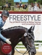 Freestyle: Ultimate Guide to Riding Training & Competing to Music