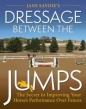 Dressage Between Jumps (Available August)
