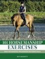 101 Horsemanship Exercises: Ideas for Improving Groundwork and Riding Skills