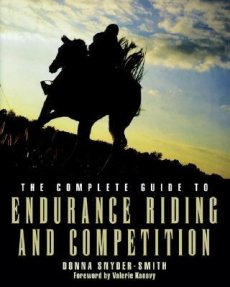 Complete Guide to Endurance Riding and Competition
