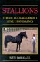 Stallions - Their Management and Handling