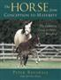 The Horse from Conception to Maturity - The Complete Guide to Horse Breeding