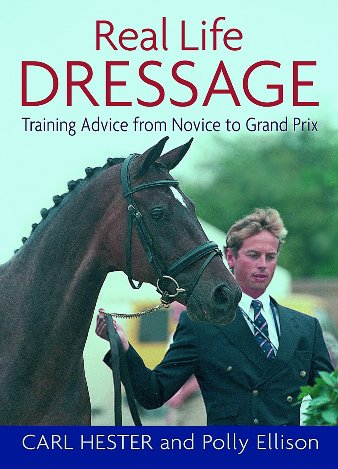 Real Life Dressage By Carl Hester Polly Ellison 9781872119496